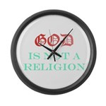 God Is NOT A Religion Large Wall Clock