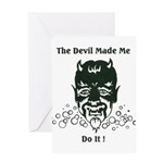 THE DEVIL MADE ME DO IT! Greeting Card