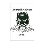 THE DEVIL MADE ME DO IT! Mini Poster Print