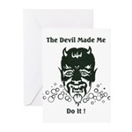 THE DEVIL MADE ME DO IT! Greeting Cards (Pk of 10)