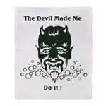 THE DEVIL MADE ME DO IT! Throw Blanket