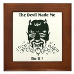 THE DEVIL MADE ME DO IT! Framed Tile