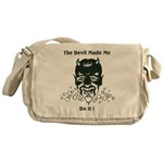 THE DEVIL MADE ME DO IT! Messenger Bag