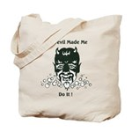 THE DEVIL MADE ME DO IT! Tote Bag