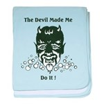 THE DEVIL MADE ME DO IT! baby blanket