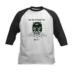 THE DEVIL MADE ME DO IT! Kids Baseball Jersey