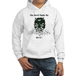 THE DEVIL MADE ME DO IT! Hooded Sweatshirt