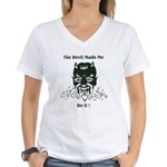 THE DEVIL MADE ME DO IT! Women's V-Neck T-Shirt
