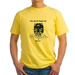 THE DEVIL MADE ME DO IT! Yellow T-Shirt