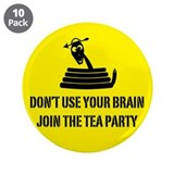 "Don't Use Your Brain 3.5"" Button (10 pack)"