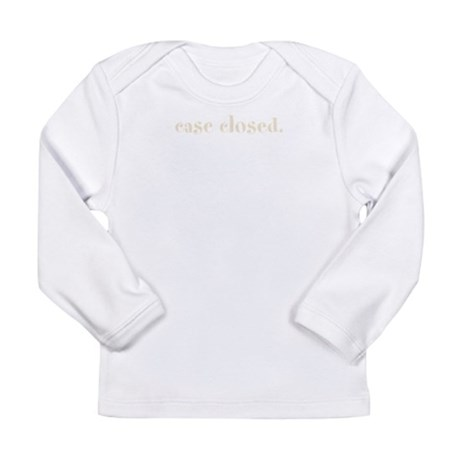 case closed. (words to live b Long Sleeve Infant T
