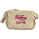 Silly boys, fishing is for girls! Messenger Bag