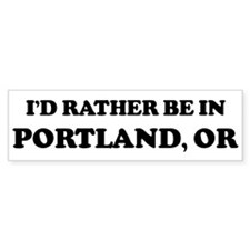 Rather be in Portland Bumper Bumper Sticker