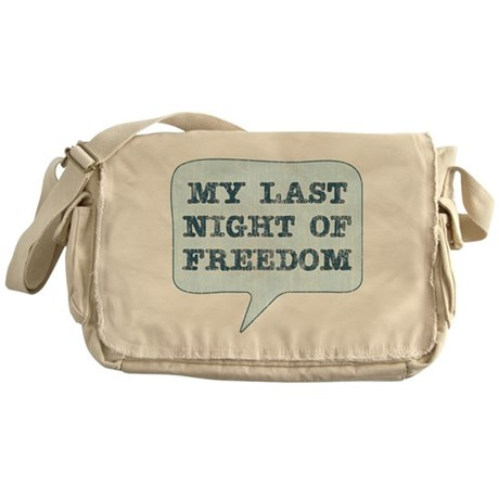 Last Night of Freedom Messenger Bag