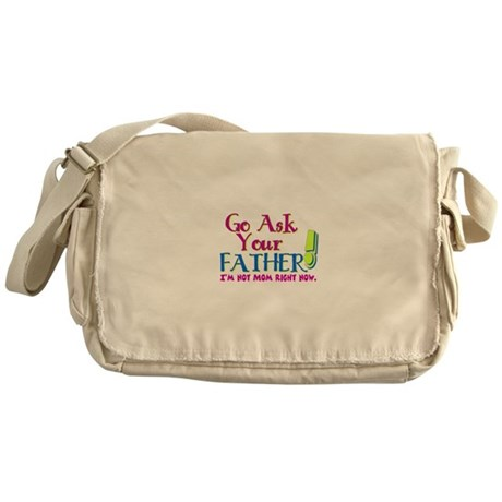 Go Ask Your Father Messenger Bag