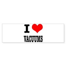 I Heart (Love) Vacuums Bumper Sticker