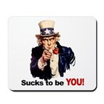 Sucks To Be You (Uncle Sam) Mousepad