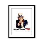 Sucks To Be You (Uncle Sam) Framed Panel Print