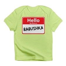 Hello My Name is Babushska Infant T-Shirt