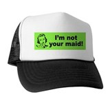 Mom's Not Your Maid Trucker Hat