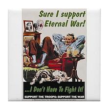 I Support Eternal War Tile Coaster