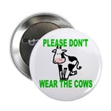 don't wear cows... Button
