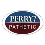 Rick Perry: Pathetic Campaign Sticker