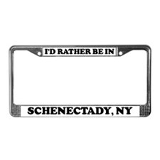 Rather be in Schenectady License Plate Frame