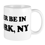 Rather be in New York Coffee Mug