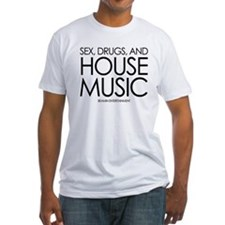 Sex, Drugs, and House Music Shirt