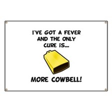 More Cowbell Fever Banner