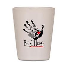 Be A Hero Shot Glass