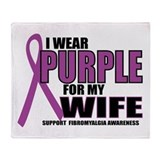 Fibromyalgia:Purple for Wife Throw Blanket