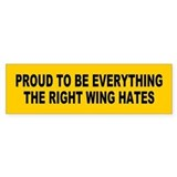 everything right wing hates... Bumper Bumper Sticker