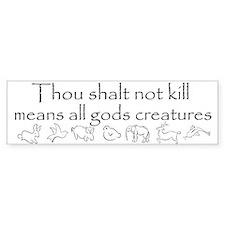 Thou shalt not kill Bumper Bumper Sticker