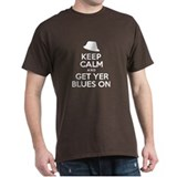 Keep Calm Get Yer Blues On T-Shirt
