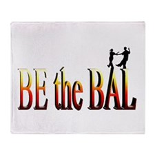 Be the Bal Throw Blanket