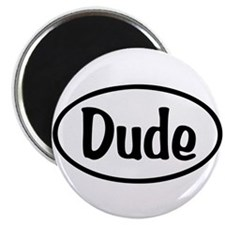 Dude Oval Magnet