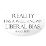 Reality, a Liberal Bias Oval Bumper Stickers