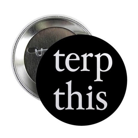 "Terp This Black 2.25"" Button"