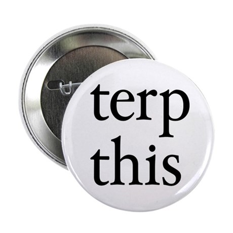 "Terp This White 2.25"" Button"