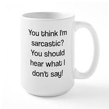 what i don't say Ceramic Mugs