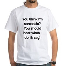 what i don't say Shirt