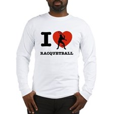 I love Racquet ball Long Sleeve T-Shirt