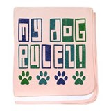 My Dog Rulez! baby blanket