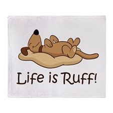 Life is Ruff! Throw Blanket