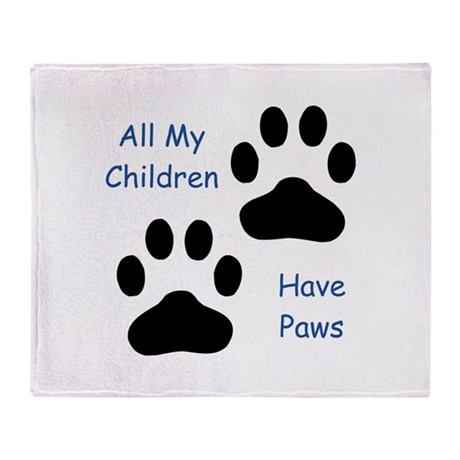 All My Children Have Paws Throw Blanket
