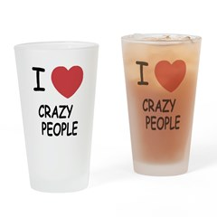 I heart crazy people Drinking Glass