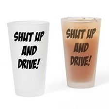 shut up and drive Drinking Glass