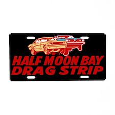 Half Moon Bay Drag Strip Aluminum License Plate